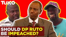 Should Deputy President William Ruto be impeached?