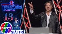 Quỳnh Lý chọn loại Phi Nguyễn vì anh trả lời đúng nhiều nhất | Truy tìm cao thủ - Tập 13