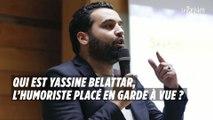 Qui est Yassine Belattar,  l'humoriste placé en garde à vue ?