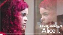 ALICE T. - Bande annonce officielle - Au cinéma le 1er mai