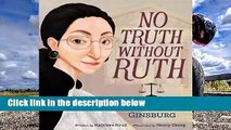 Popular No Truth Without Ruth: The Life of Ruth Bader Ginsburg - Kathleen Krull