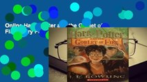 Online Harry Potter and the Goblet of Fire (Harry Potter, #4)  For Online