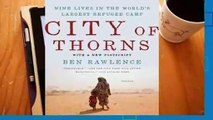 Full E-book City of Thorns: Nine Lives in the World's Largest Refugee Camp  For Trial