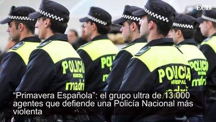 """""""Primavera Española"""": el grupo ultra de 13.000 agentes que defiende una Policía Nacional más violenta"""