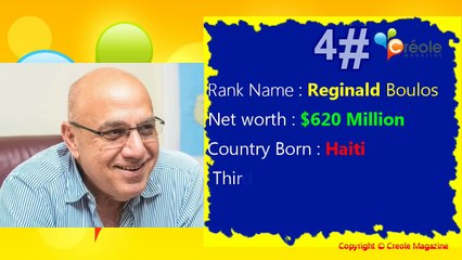 Top 10 Richest Haitian Millionaires and Billionaires in Haiti For _ 2018 ( Creole Magazine)