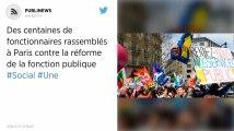 Des centaines de fonctionnaires rassemblés à Paris contre la réforme de la fonction publique