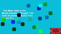 The Best Jobs in the Music Industry: Straight Talk from Successful Music Pros (Music Pro