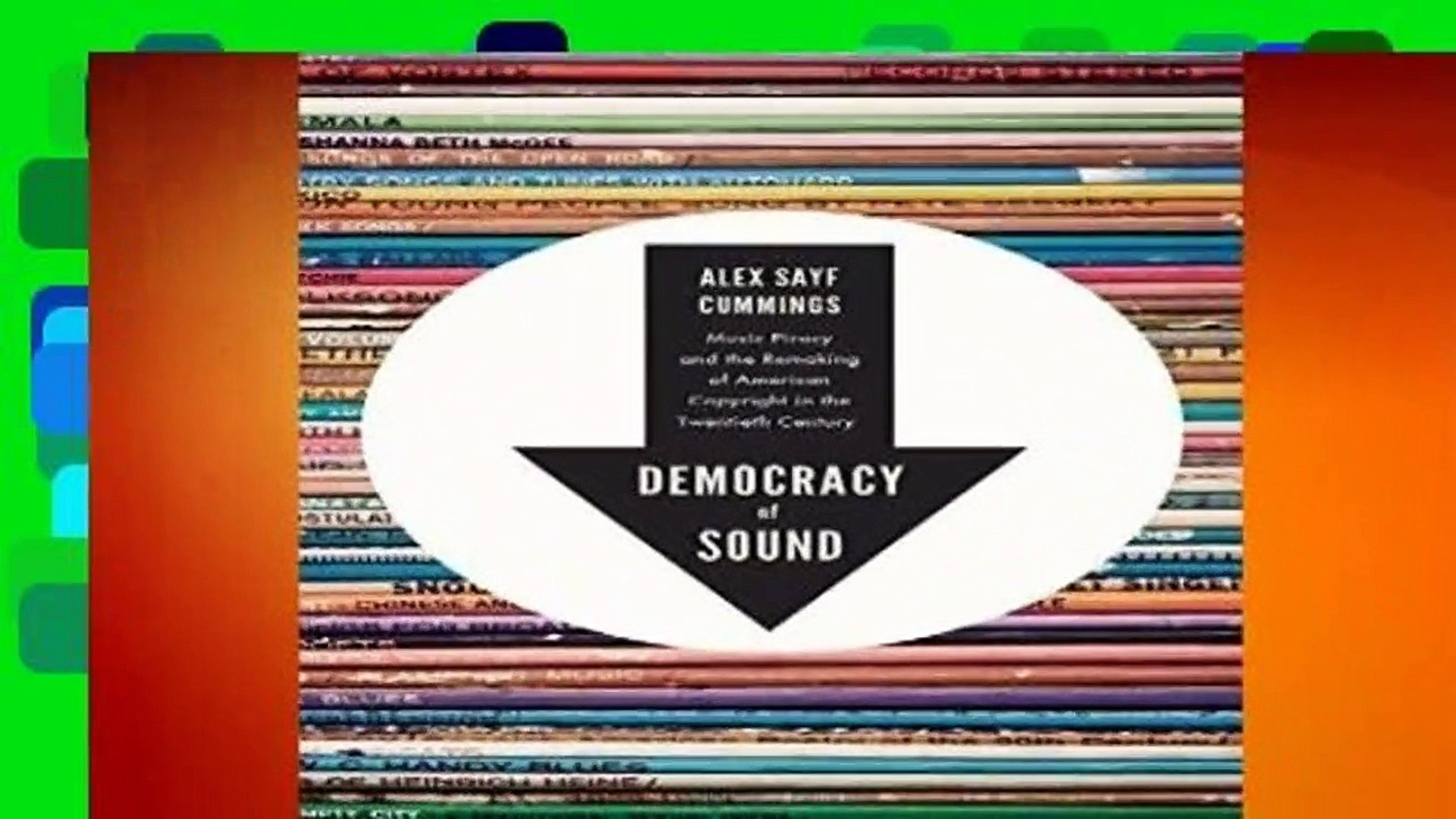 Full E-book  Democracy of Sound: Music Piracy and the Remaking of American Copyright in the