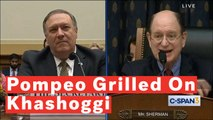 Mike Pompeo Grilled By House Foreign Affairs Committee On Response To Khashoggi's Murger