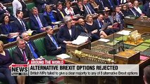 Alternative Brexit options rejected and May offers Conservative lawmakers her resignation if her Brexit deal gets approved