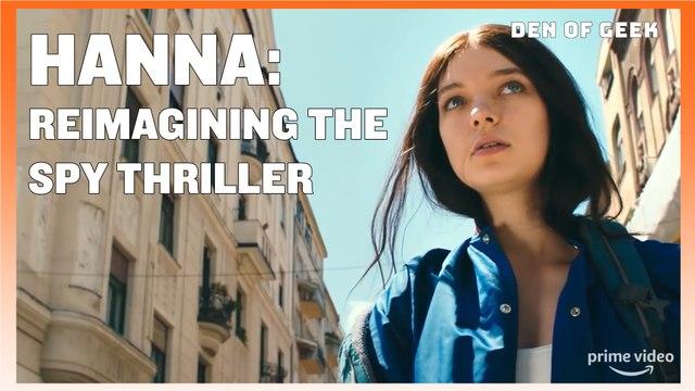 How Hanna Reimagines The Spy Thriller