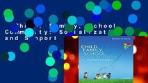 Child, Family, School, Community: Socialization and Support  Review