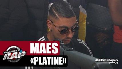 [Exclu] Maes - Platine #PlanèteRap