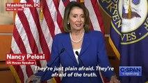 'Fear Of The Truth': Nancy Pelosi Hits At 'Scaredy Cat' Republicans