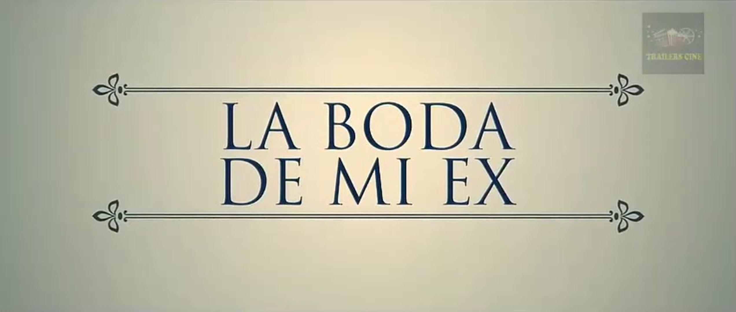 La boda de mi ex -Trailer Español HD