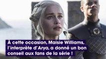 Game of Thrones : le conseil très malin de Maisie Williams (Arya) pour vous préparer à la saison 8