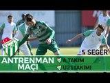 Antrenman Maçı: Bursaspor - Bursaspor U21 2. Yarı