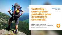 Waterlily : turbine portative pour aventuriers connectés
