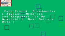 Full E-book  Grandmother s Journal: Memories and Keepsakes for My Grandchild  Best Sellers Rank :