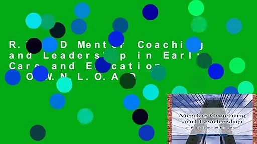 R.E.A.D Mentor Coaching and Leadership in Early Care and Education D.O.W.N.L.O.A.D