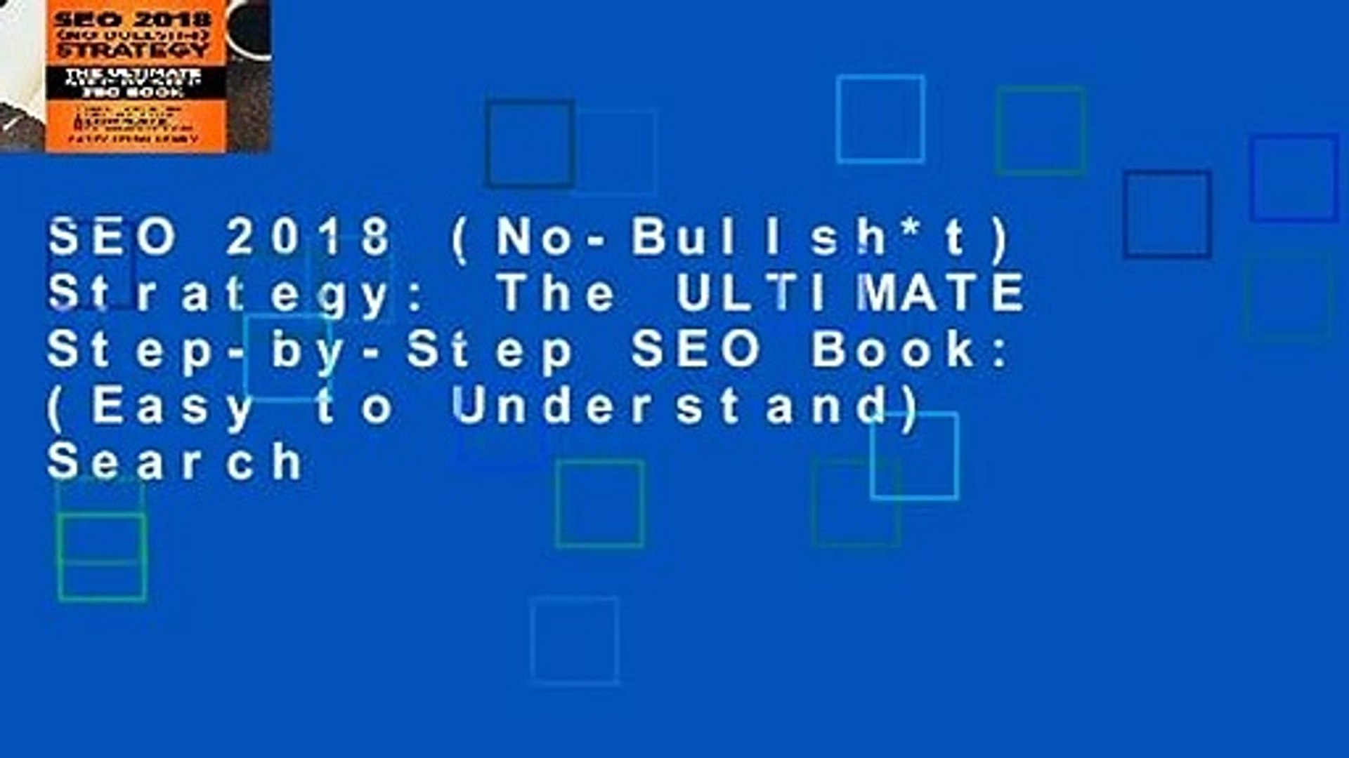 SEO 2018 (No-Bullsh*t) Strategy: The ULTIMATE Step-by-Step SEO Book: (Easy to Understand) Search