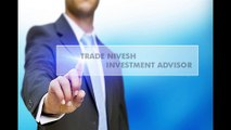Trade Nivesh Investment Advisor | Intraday Services Stock Market | Intraday Cash Future Option Tips