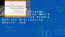 R.E.A.D The Okinawa Program: How the World s Longest-Lived People Achieve Everlasting Health--And