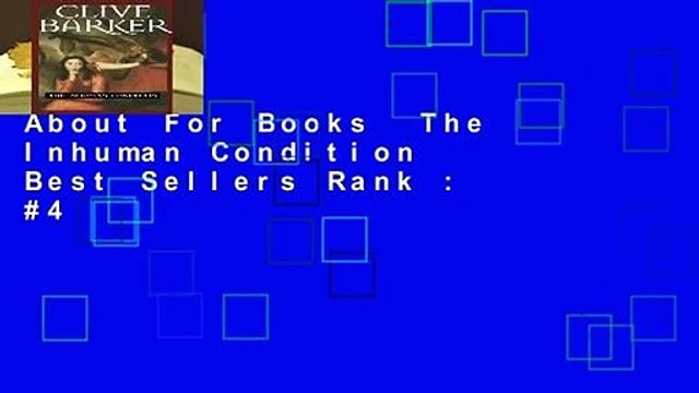 About For Books  The Inhuman Condition  Best Sellers Rank : #4