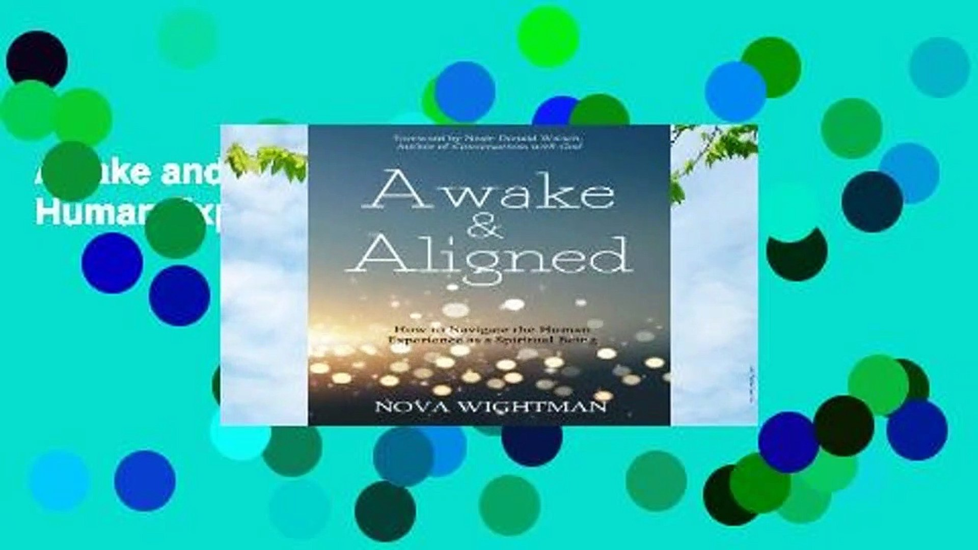 Awake and Aligned: How to Navigate the Human Experience as a Spiritual Being
