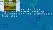 Nursing Notes the Easy Way: 100+ Common Nursing Documentation and Communication Templates