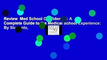 Review  Med School Confidential: A Complete Guide to the Medical School Experience: By Students,