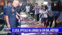 23 local officials ba lumabag sa gun ban, arestado