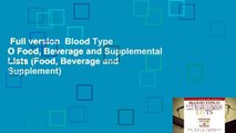 Full version  Blood Type O Food, Beverage and Supplemental Lists (Food, Beverage and Supplement)