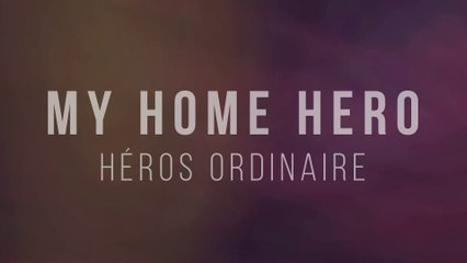 My Home Hero : Héros ordinaire