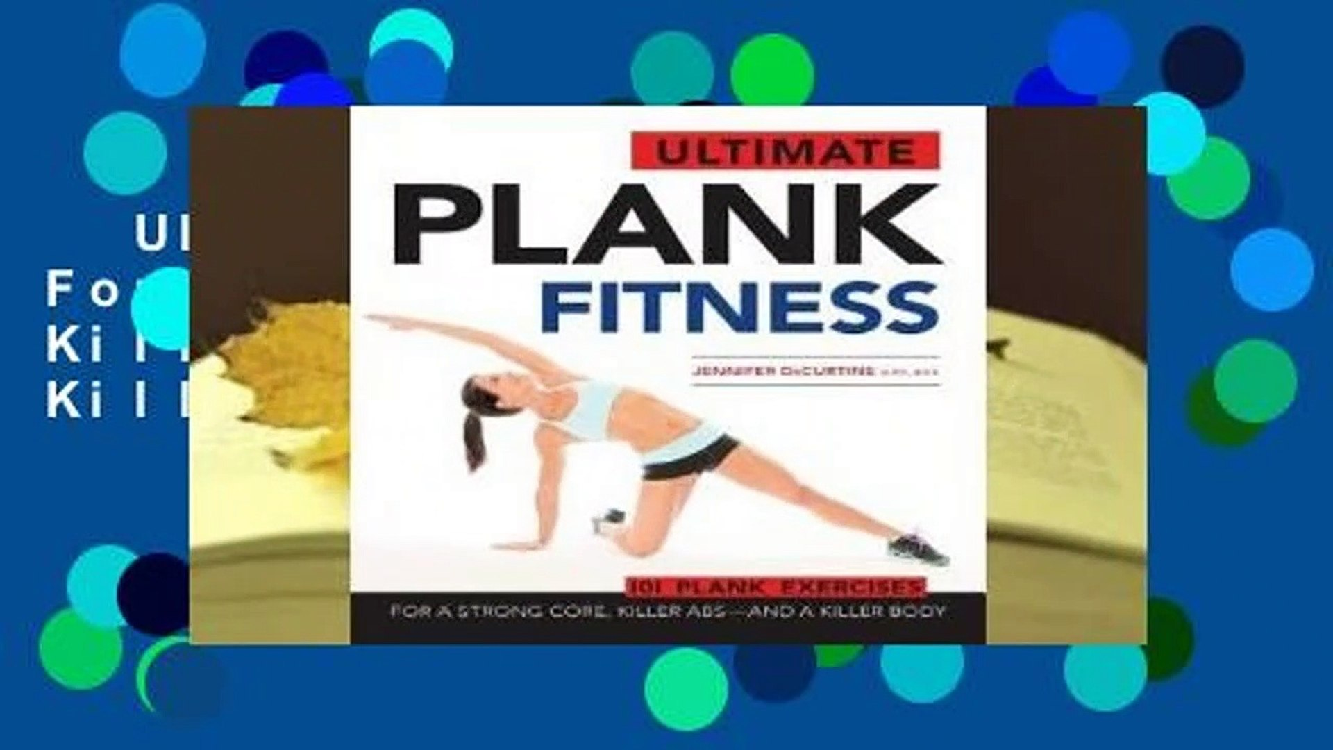 Ultimate Plank Fitness: For a Strong Core, Killer Abs - and a Killer Body  Review
