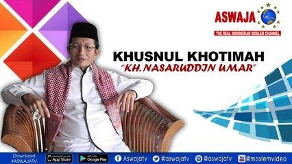 "Khusnul Khotimah_KH. Nasaruddin Umar""Sima'an"""