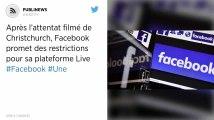 Après l'attentat filmé de Christchurch, Facebook promet des restrictions pour sa plateforme Live