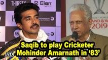 Saqib Saleem to play Cricketer Mohinder Amarnath in '83'