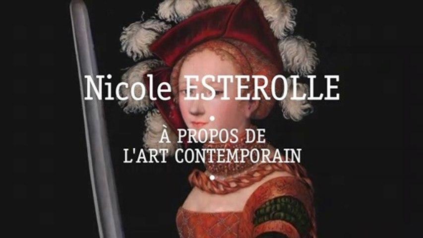 Nicole ESTEROLLE - À propos de l'art conptemporain - interview le 13 août 2018
