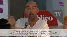 Santiago Alba Rico - La gran pregunta sin respuesta: ¿cómo financiar un buen medio público?