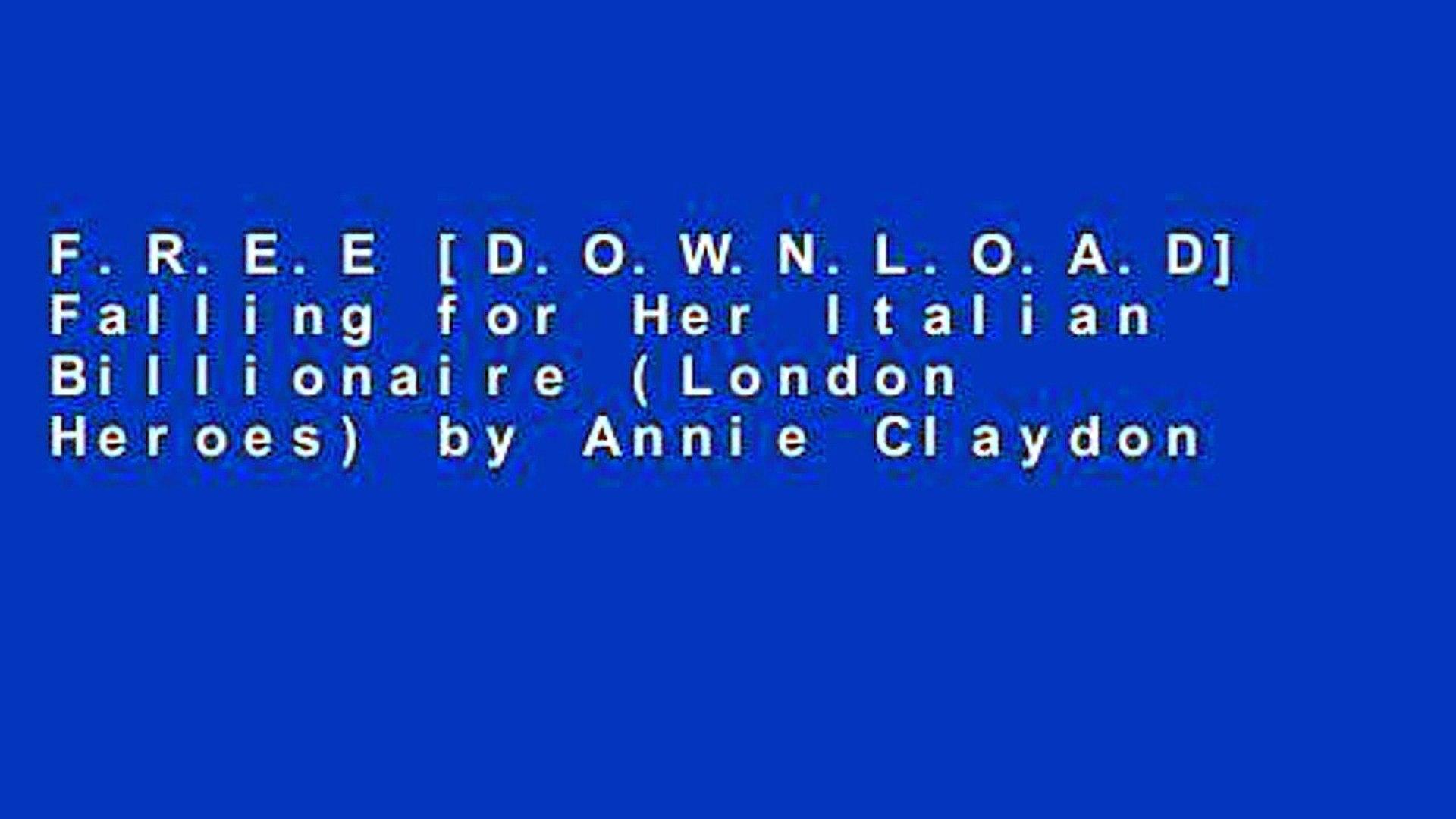 F.R.E.E [D.O.W.N.L.O.A.D] Falling for Her Italian Billionaire (London Heroes) by Annie Claydon