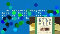On Becoming Babywise: Book 2: Parenting Your Five to Twelve-Month-Old Through the Babyhood