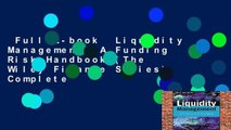 Full E-book  Liquidity Management: A Funding Risk Handbook (The Wiley Finance Series) Complete