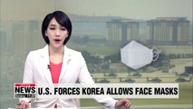 US Forces Korea now able to wear face masks with military uniform: Official