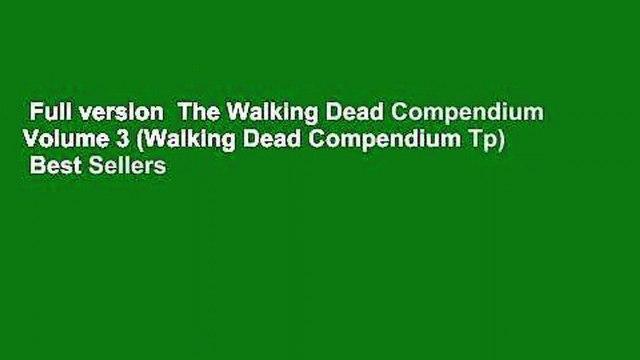 Full version  The Walking Dead Compendium Volume 3 (Walking Dead Compendium Tp)  Best Sellers