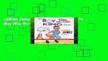 LeBron James: The Children s Book: The Boy Who Became King