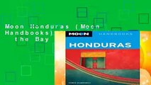 Moon Honduras (Moon Handbooks) (Moon Honduras   the Bay Islands)