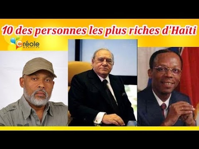 "Top 10 Richest Haitian Millionaires  and Billionaires in Haiti For "" 2018 ( Creole Magazine)"