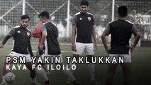 PSM Makassar Yakin Taklukkan Kaya FC Iloilo