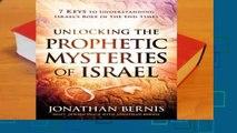 Online Unlocking the Prophetic Mysteries of Israel: 7 Keys to Understanding Israel's Role in the